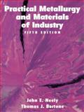 Practical Metallurgy and Materials of Industry, Neely, John and Bertone, Tom, 0136245528