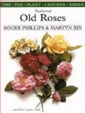 Traditional Old Roses and How to Grow Them, Roger Phillips and Martyn Rix, 033035552X