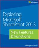 Exploring Microsoft® SharePoint® 2013 : New Features and Functions, Coventry, Penelope, 073567552X
