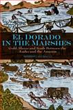 El Dorado in the Marshes : Gold, Slaves and Souls Between the Andes and the Amazon, Bacci, Massimo Livi, 0745645526