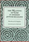The Meaning of God in Modern Jewish Religion 9780814325520