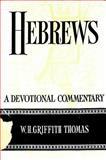 Hebrews, W. Griffith Thomas, 0802815529