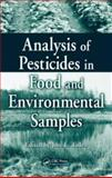 Analysis of Pesticides in Food and Environmental Samples, , 0849375525