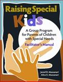 Raising Special Kids-Facilitator's Manual : A Group Program for Parents of Children with Special Needs, Massanari, Jared and Massanari, Alice E., 0878225528