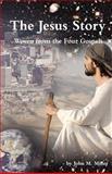 The Jesus Story, John Miller, 1467965529