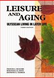 Leisure and Aging : Ulyssean Living Later in Life, McGuire, Francis A. and Boyd, Rosangela K., 1571675523