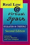 Real Law @ Virtual Space : The Regulation of Cyberspace, Drucker, Susan J. and Gumpert, Gary, 157273552X