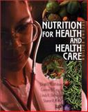 Nutrition for Health and Health Care, Whitney, Eleanor N. and Cataldo, Corinne Balog, 0534515525