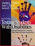 Testing Students with Disabilities : Practical Strategies for Complying with District and State Requirements, Thurlow, Martha L. and Elliott, Judy L., 0803965524