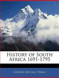 History of South Africa 1691-1795, George McCall Theal, 1142825523
