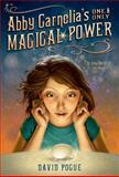 Abby Carnelia's One and Only Magical Power, David Pogue, 1250045525