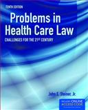 Problems in Health Care Law, John E. Steiner Jr., 1449685528