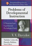 Problems of Developmental Instruction : A Theoretical and Experimental Psychological Study, Davydov, Vasilii Vasilevich, 1604565527