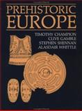 Prehistoric Europe, Champion, Timothy C. and Gamble, Clive, 0121675521