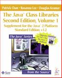 The Java Class Libraries Vol. 1 : Supplement for the Java 2 Platform, Standard Edition, Chan, Patrick and Lee, Rosanna, 0201485524