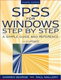 SPSS for Windows Step by Step : A Simple Guide and Reference, 11.0 Update, George, Darren and Mallery, Paul, 0205375529