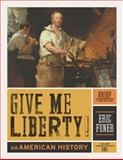 Give Me Liberty!, Volume 1 : An American History: To 1877, Eric Foner, 0393935523