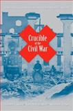 Crucible of the Civil War : Virginia from Secession to Commemoration, , 0813925525