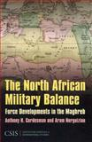 The North African Military Balance : Force Developments in the Maghreb, Cordesman, Anthony H. and Nerguizian, Aram, 0892065524