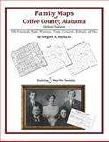 Family Maps of Coffee County, Alabama, Deluxe Edition : With Homesteads, Roads, Waterways, Towns, Cemeteries, Railroads, and More, Boyd, Gregory A., 1420315528