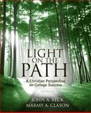 Light on the Path : A Christian Perspective on College Success, Beck, John A. and Clason, Marmy A., 1439085528