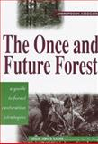 The Once and Future Forest : A Guide to Forest Restoration Strategies, Sauer, Leslie J., 1559635525