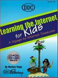 Learning Internet for Kids, Vega, Denise and DDC Publishing Staff, 1562435523