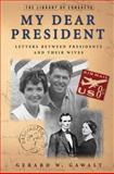 My Dear President, Gerard W. Gawalt, 1579125522