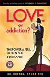 Love or Addiction?, Brenda Schaeffer, 1931945527