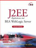 J2EE Applications and BEA WebLogic Server, Girdley, Michael and Woollen, Rob, 0131015524