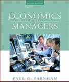 Economics for Managers, Farnham, Paul and Farnham, Paul G., 013606552X