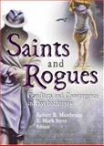 Saints and Rogues : Conflicts and Convergence in Psychotherapy, E. Mark Stern, Robert B. Marchesani, 0789025523