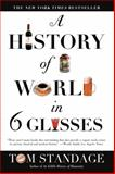 A History of the World in 6 Glasses, Tom Standage, 0802715524