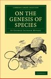 On the Genesis of Species, Mivart, St. George Jackson, 1108005527