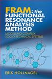 FRAM : The Functional Resonance Analysis Method - Modelling Complex Socio-Technical Systems, Hollnagel, Erik, 1409445526