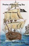 Pirates of Rocky Crag Bay and Other Stories, Rebekah Morris, 1479125520