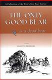 The Only Good Bear Is a Dead Bear, Jeanette Prodgers, 1560445521