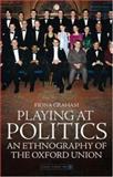 Playing at Politics, Graham, Fiona, 1903765528