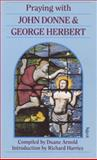 Praying with John Donne and George, John Donne and George Herbert, 0281045526