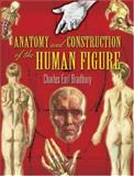 Anatomy and Construction of the Human Figure, Charles Earl Bradbury, 0486455521