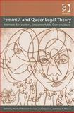 Feminist and Queer Legal Theory : Intimate Encounters Uncomfortable Conversations, Fineman, Martha Albertson and Jackson, Jack E., 0754675521