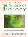 Exploring the World of Biology, John Hudson Tiner, 0890515522