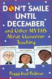Don't Smile until December and Other Myths about Classroom Teaching, , 1412925525