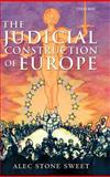 The Judicial Construction of Europe, Sweet, Alec Stone, 0199275521