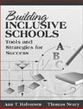 Building Inclusive Schools : Tools and Strategies for Success, Halvorsen, Ann T. and Neary, Thomas, 0205275524