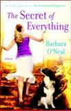 The Secret of Everything, Barbara O'Neal, 0553385526