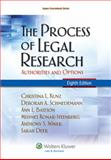 The Process of Legal Research : Authorities and Options, Kunz, Christina L. and Schmedemann, Deborah A., 1454805528