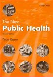 The New Public Health, Baum, Fran, 0195515528