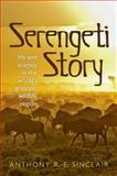 Serengeti Story, Anthony Sinclair, 0199645523