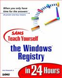 Teach Yourself the Windows Registry in 24 Hours, Honeycutt, Gerald, 0672315521